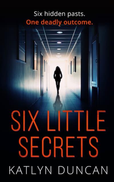 Six Little Secrets by Katlyn Duncan