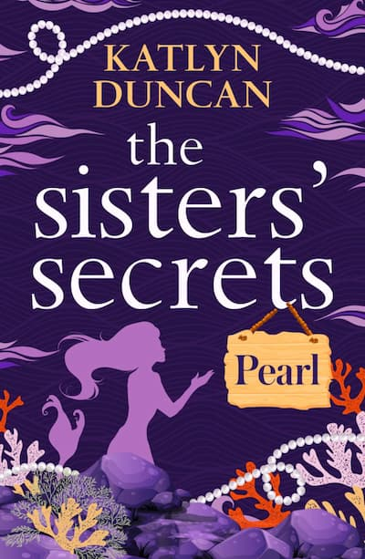 Book cover for The Sisters' Secrets: Pearl by Katlyn Duncan