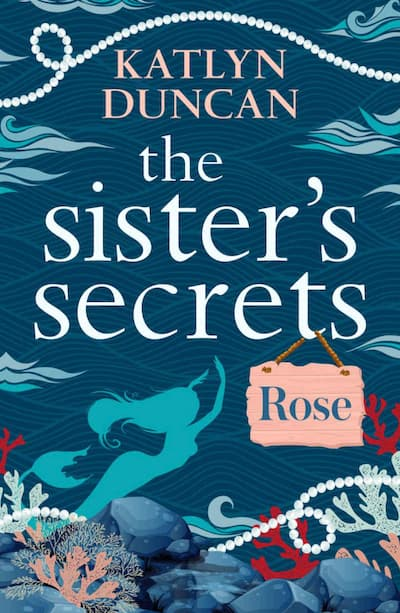 Book cover for The Sisters' Secrets: Rose by Katlyn Duncan