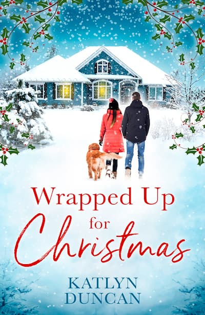 Wrapped Up for Christmas by author Katlyn Duncan